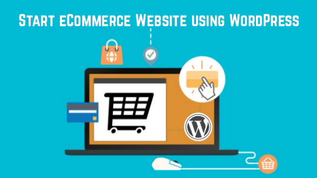 Get Started With Your E-Commerce Business using WordPress
