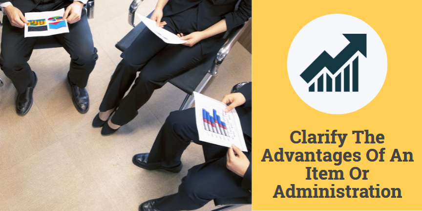 Clarify-The-Advantages-Of-An-Item-Or-Administration