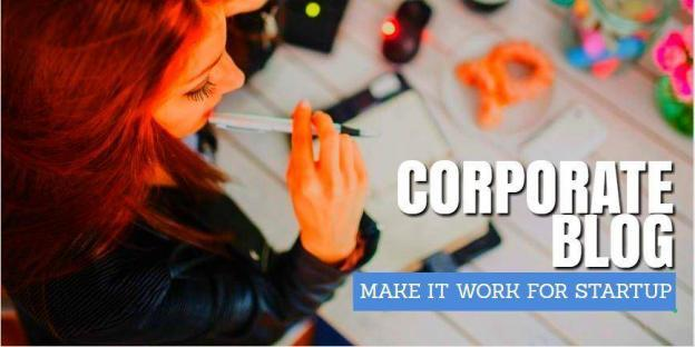 Tips How to Make Your Corporate Blog Work for Your Startup