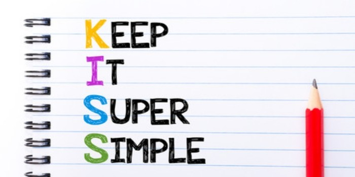 keep it simple super - KISS rule
