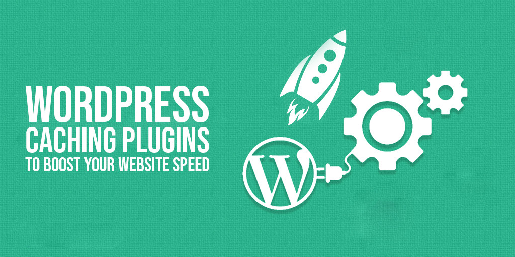 7 Best WordPress Caching Plugins To Boost Your Website Speed