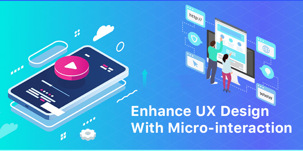 Enhance UX Design with micro interaction