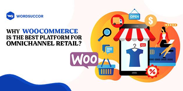 WooCommerce the Best Platform for Omnichannel Retail